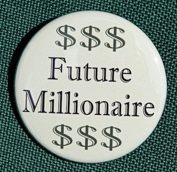 Future Millionaire - Pinback Button Badge 1 1/2 inch 1.5 - Flatback, Magnet or Keychain