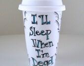 Ceramic Travel Mug I'll sleep when I'm dead stars clouds black turquoise aqua blue Geekery white by sewZinski