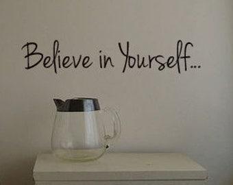 Believe In Yourself... Vinyl Decal