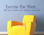 Excuse the mess are making memories Personalized Wall Decal Vinyl Text Wall Words Stickers Art Boy Girl Playroom - Item 331