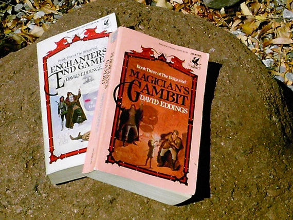 David Eddings' Magician's Gambit and Enchanters' Endgame books three and five of the Belgariad