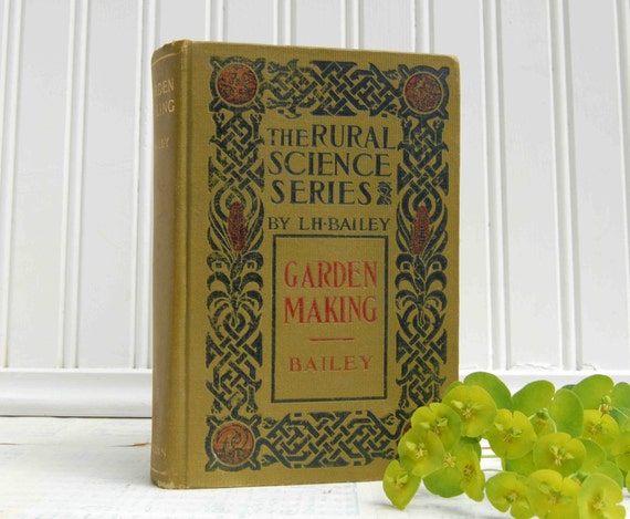 Antique Book - 1911 GARDEN MAKING - Rural Science Series Book. Arts and Craft Style. Green