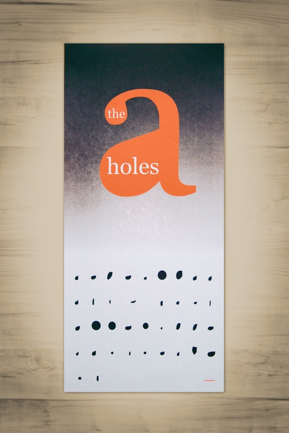 A-Holes Poster (Screen Print on French Paper Durotone)