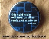 king lear shakespeare this cold night - winter button winter magnet badge
