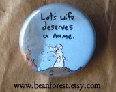Lot's wife deserves a name - pinback button badge