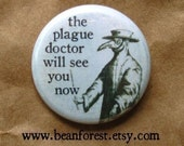 the plague doctor will see you now - pinback button badge