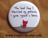 exercising my patience is dangerous - pinback button badge