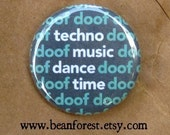"edm pin techno music dance time - button badge 1.25"" magnet plur rave kandi doof doof house music"