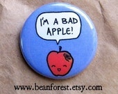 "i'm a bad apple - cute naughty fruit kawaii pin rotten apple button 1.25"" pinback button badge magnet apple orchard apple cider"