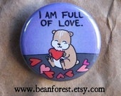 i am full of love - pinback button badge