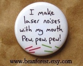 pew, pew, pew (LASERS) - funny weird -  pinback button badge