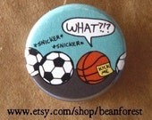 there is a KICK ME sign on your back - soccer ball - pinback button badge