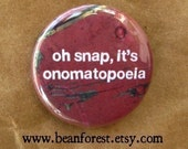 "oh snap it's onomatopoeia - grammar nerd gift grammar magnet 1.25"" badge funny grammar stocking stuffer english teacher magnet teaching gift"