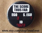 the score thus far (id, ego, super ego, psychology) - pinback button badge