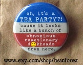 """oh, it's a TEA PARTY - campaign bernie sanders pin button liberal vote for bernie hillary clinton 1.25"""" badge - refrigerator magnet mature"""