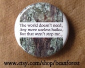 """useless haiku - funny poem pins poem art poetry button poetry magnet 1.25"""" badge refrigerator magnet poetry jewelry poet gift sumi-e sonnet"""