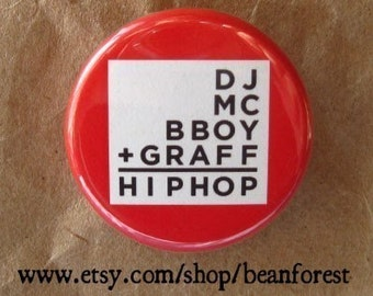 the four pillars of hip-hop (dj, mc, bboy, graffiti, hip hop) - pinback button badge