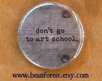 don't go to art school