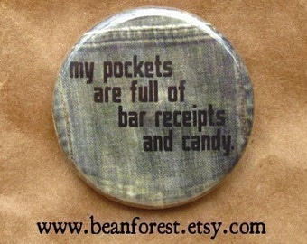 my pockets are full of bar receipts and candy