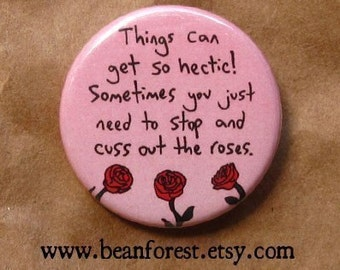 cuss out the roses - pinback button badge