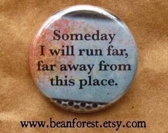 someday i will run away - pinback button badge