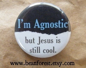 i'm agnostic but Jesus is still cool - pinback button badge
