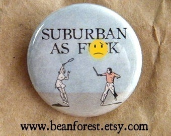 suburban as ef   -mature- - pinback button badge