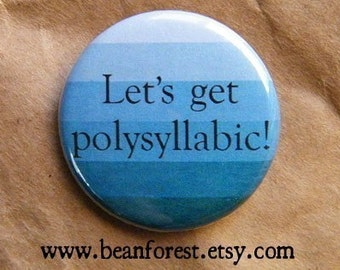 let's get polysyllabic