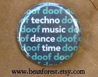 "edm pin techno music dance time - button badge 1.25"" magnet plur rave kandi doof doof house music"