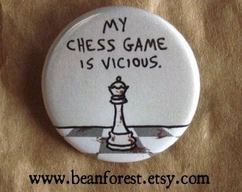 my chess game is vicious - pinback button badge