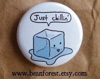 just chillin - pinback button badge