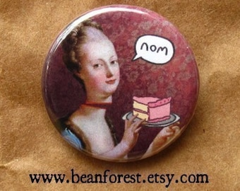 let them eat cake Marie Antoinette - pinback button badge