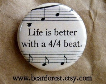 "life is better with a 4/4 beat - music button music magnet 1.25"" badge"