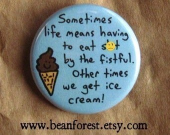 sometimes we get ice cream  -mature- - pinback button badge