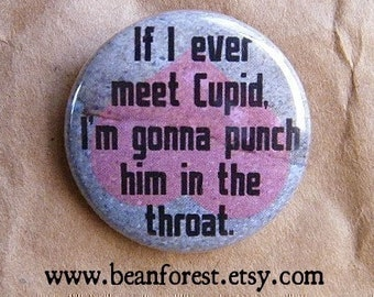 punch Cupid in the throat