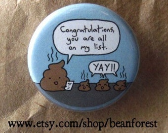 congratulations, you are all on my list - cute little kawaii poopy poop talking to smaller poops -  pinback button badge