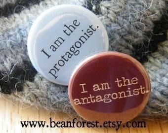 "i am the protagonist, i am the antagonist - refrigerator fridge magnet set - 1.25"" pinback button badge set - hero villain story starts here"