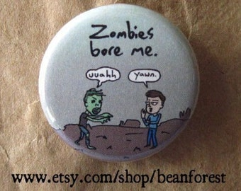 zombies bore me - pinback button badge