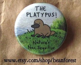 the platypus nature's non sequitur - animal button badge animal magnet