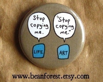 art imitates life - pinback button badge