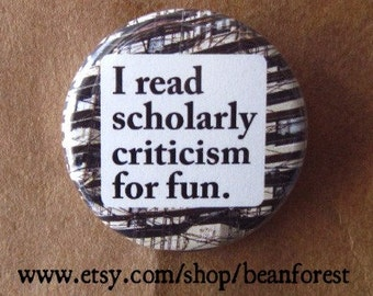 i read scholarly criticism for fun - pinback button badge