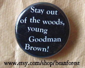 stay out of the woods, young Goodman Brown (Nathaniel Hawthorne)