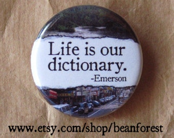 life is our dictionary (Ralph Waldo Emerson) - pinback button badge