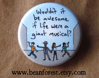 "life should be a musical gift broadway musical magnet funny 1.25"" pin wicked musical theatre gifts les mis rent sondheim broadway baby decor"