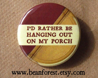 hanging out on my porch - pinback button badge