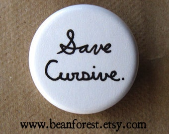 "save cursive - 1.25"" pinback button badge - refrigerator fridge magnet - write grammar english teacher class classroom gift handwriting font"