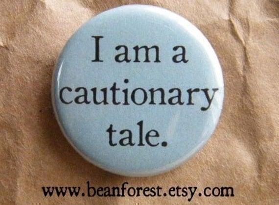 i am a cautionary tale