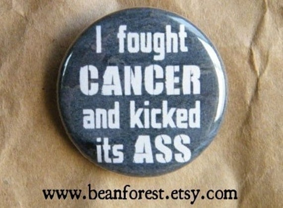 fought cancer & kicked its ass - pinback button cancer survivor gift