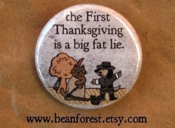 first thanksgiving button thanksgiving magnet big fat lie