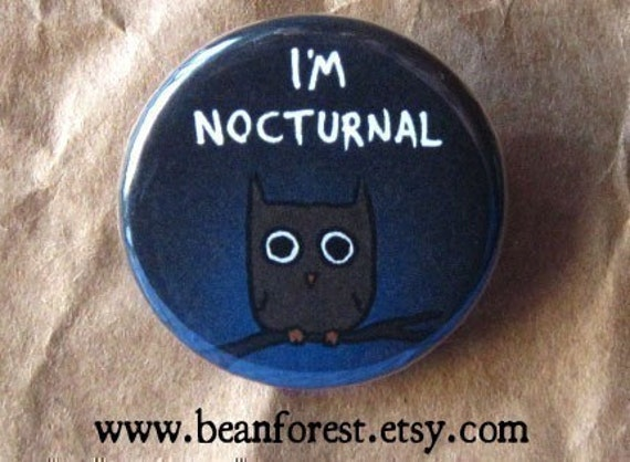 "i'm nocturnal- night owl buttons bartender gifts kawaii owl pin 1.25"" badge funny owl art barista gift nighthawk insomnia night art sleep"